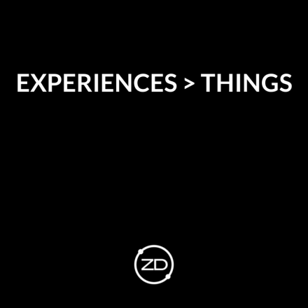 zen doughboy - quote - Experiences greater than Things (no promo)