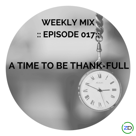 weekly mix - Episode 017 - a time to be thank-full